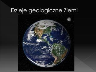 Dzieje geologiczne Ziemi
