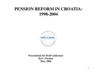 PENSION REFORM IN CROATIA :  1998-2004