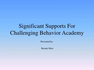 Significant Supports For Challenging Behavior Academy