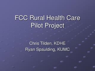 FCC Rural Health Care Pilot Project