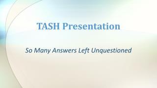TASH Presentation