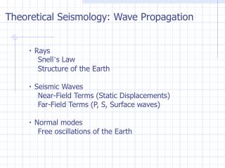 ・  Rays     Snell ' s Law     Structure of the Earth ・  Seismic Waves
