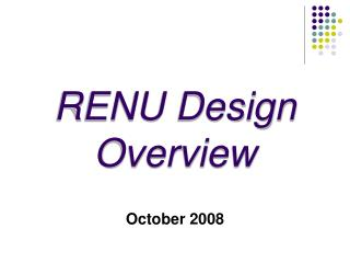 RENU Design Overview