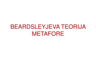 BEARDSLEYJEVA TEORIJA METAFORE