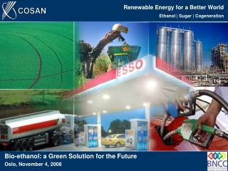 Renewable Energy for a Better World Ethanol | Sugar | Cogeneration