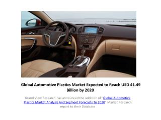 Automotive Plastics Market Trends and Forecast to 2020