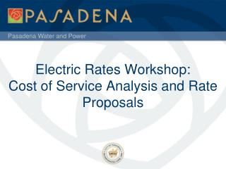 Electric Rates Workshop: Cost of Service Analysis and Rate Proposals