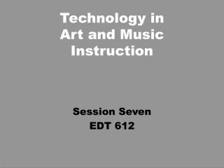 Technology in Art and Music Instruction
