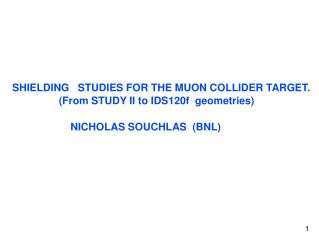 SHIELDING   STUDIES FOR THE MUON COLLIDER TARGET.