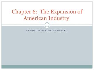 Chapter 6:  The Expansion of American Industry