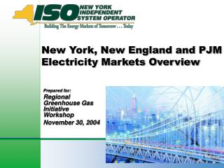 New York, New England and PJM Electricity Markets Overview