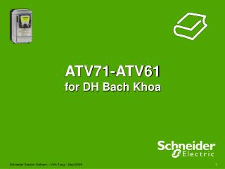 ATV71-ATV61 for DH Bach Khoa