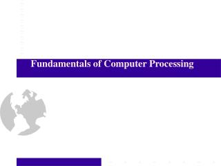 Fundamentals of Computer Processing