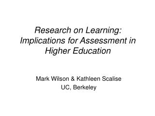 Research on Learning:  Implications for Assessment in  Higher Education