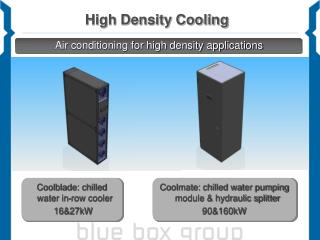 High Density Cooling