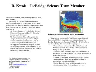 R. Kwok  –  IceBridge Science Team Member