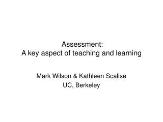 Assessment: A key aspect of teaching and learning