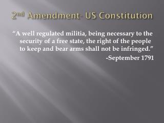 2 nd  Amendment- US Constitution