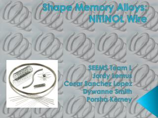 Shape Memory Alloys:  NiTiNOL  Wire