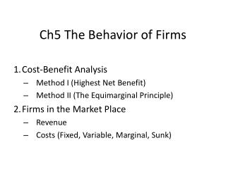 Ch5 The Behavior of Firms Cost-Benefit Analysis Method I (Highest Net Benefit)