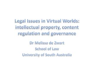 Legal Issues in Virtual Worlds:  intellectual property, content regulation and governance