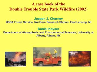 A case book of the  Double Trouble State Park Wildfire (2002) Joseph J. Charney