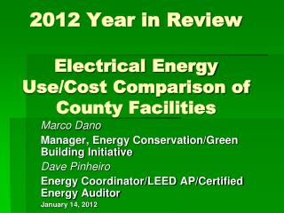 2012 Year in Review Electrical Energy Use/Cost Comparison of County Facilities