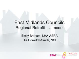 East Midlands Councils Regional Retrofit – a model