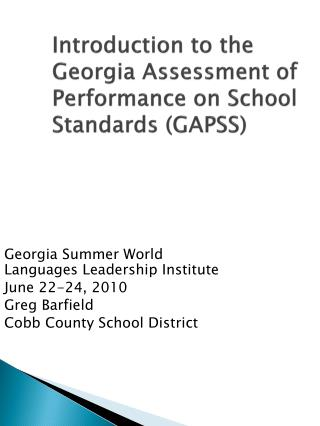 Introduction to the Georgia Assessment of Performance on School Standards (GAPSS)