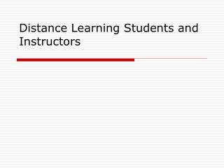 Distance Learning Students and Instructors