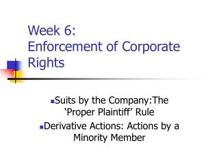Week 6: Enforcement of Corporate Rights