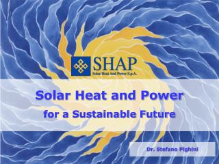 Solar Heat and Power for a Sustainable Future