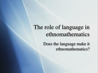 The role of language in ethnomathematics