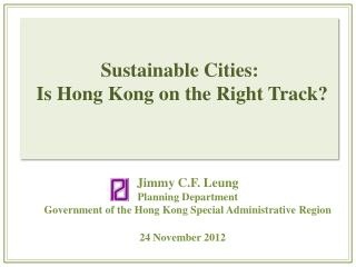 Sustainable Cities:  Is Hong Kong on the Right Track?