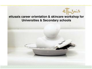ettusais career orientation & skincare workshop for Universities & Secondary schools