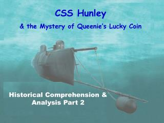 CSS Hunley & the Mystery of Queenie's Lucky Coin