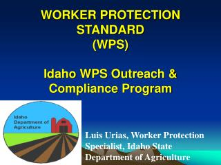 WORKER PROTECTION STANDARD (WPS) Idaho WPS Outreach & Compliance Program