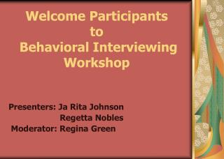 Welcome Participants to Behavioral Interviewing Workshop