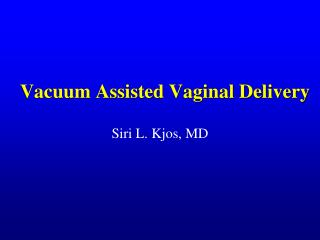 Vacuum Assisted Vaginal Delivery