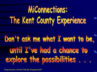 MiConnections: The Kent County Experience