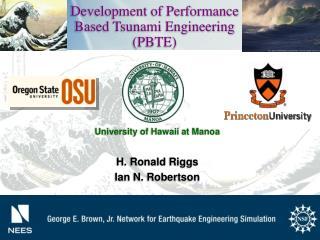 Development of Performance Based Tsunami Engineering (PBTE)