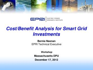 Cost/Benefit Analysis for Smart Grid Investments