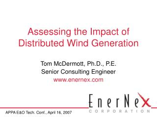 Assessing the Impact of Distributed Wind Generation