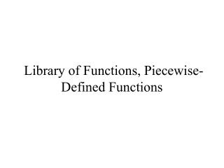Library of Functions, Piecewise-Defined Functions