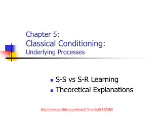 Chapter 5: Classical Conditioning: Underlying Processes