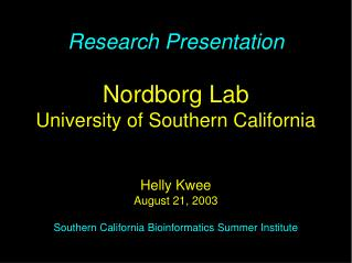 Research Presentation Nordborg Lab University of Southern California