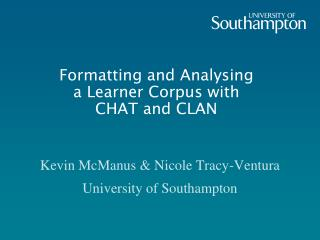 Formatting and Analysing a Learner Corpus with  CHAT and CLAN