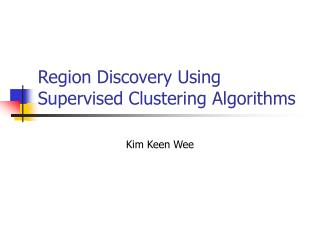 Region Discovery Using Supervised Clustering Algorithms