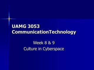UAMG 3053 CommunicationTechnology