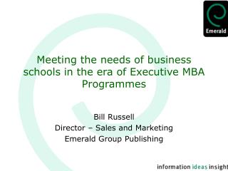 Meeting the needs of business schools in the era of Executive MBA Programmes